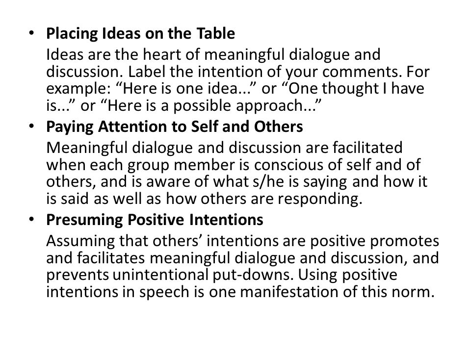 Placing Ideas on the Table Ideas are the heart of meaningful dialogue and discussion.