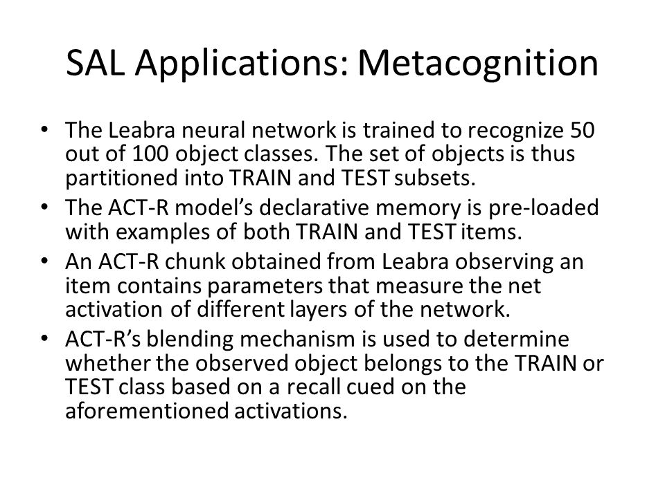 Future Work The next step of the SAL integration process is the creation of a neurally-based motor model in Leabra, which will interface with ACT-R via a buffer.
