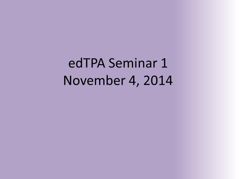 edTPA Seminar 1 November 4, 2014