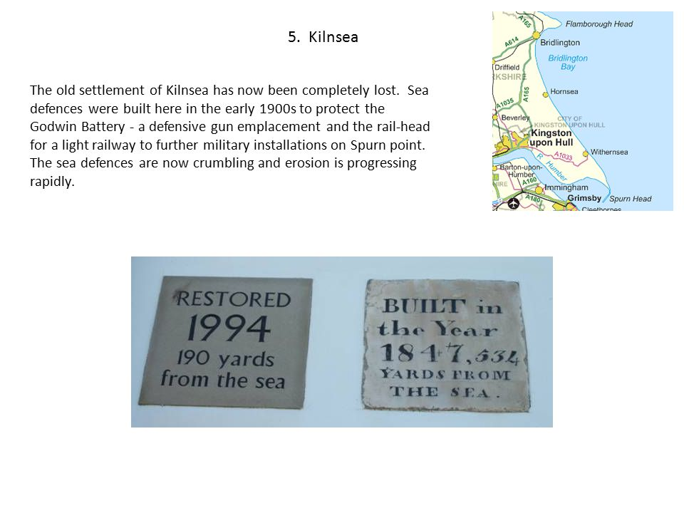 5. Kilnsea The old settlement of Kilnsea has now been completely lost.