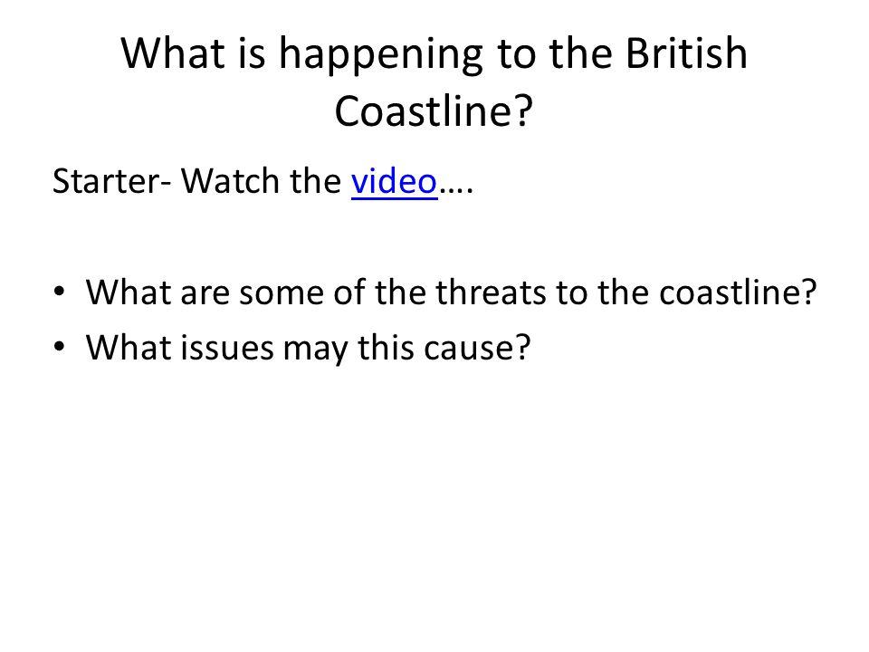 What is happening to the British Coastline.