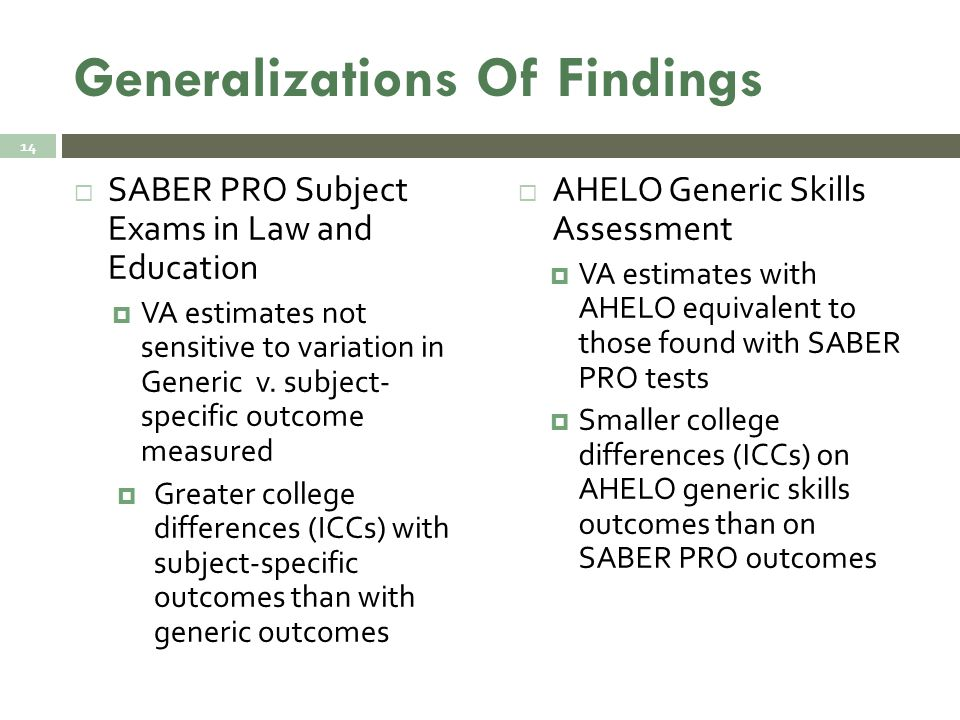 Generalizations Of Findings  SABER PRO Subject Exams in Law and Education  VA estimates not sensitive to variation in Generic v.