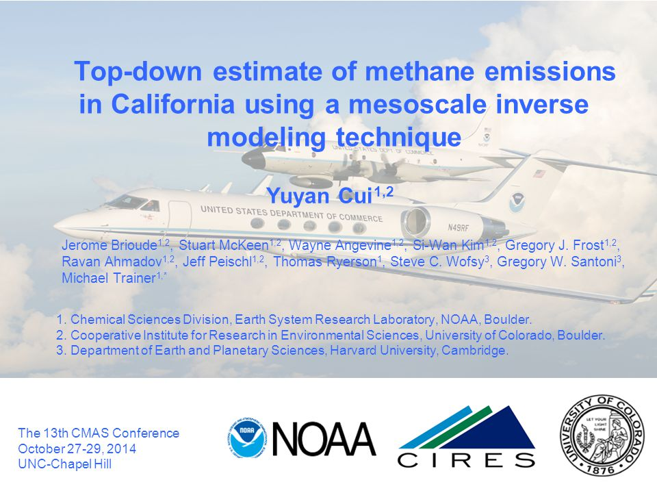 Top-down estimate of methane emissions in California using a mesoscale inverse modeling technique Yuyan Cui 1,2 Jerome Brioude 1,2, Stuart McKeen 1,2, Wayne Angevine 1,2, Si-Wan Kim 1,2, Gregory J.