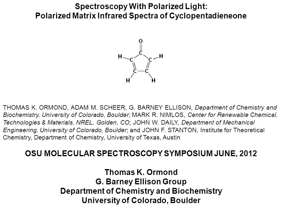 Spectroscopy With Polarized Light: Polarized Matrix Infrared Spectra of Cyclopentadieneone THOMAS K.