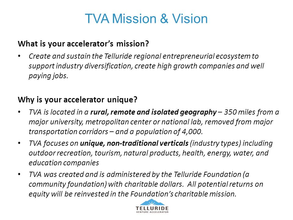 TVA Mission & Vision What is your accelerator's mission.
