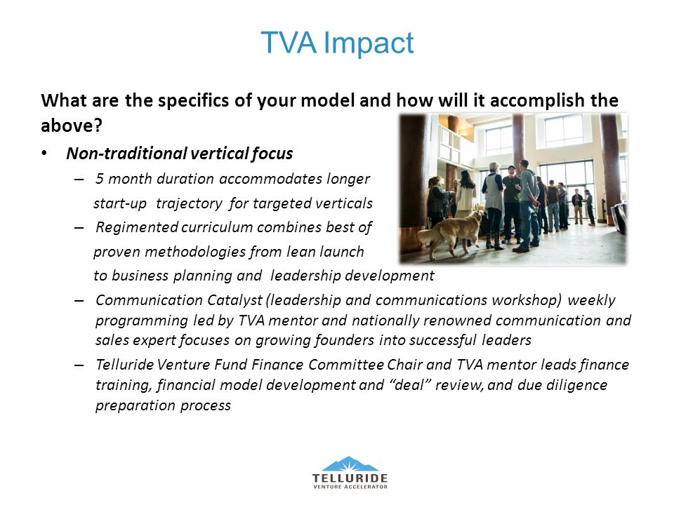 TVA Impact What are the specifics of your model and how will it accomplish the above.