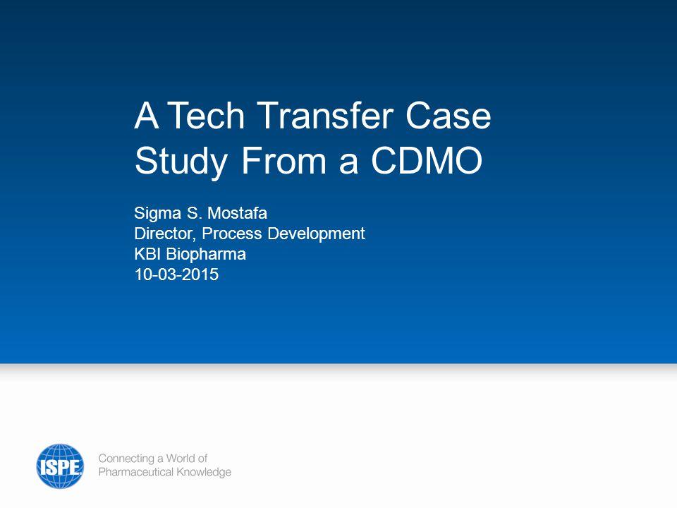 Overview Introduction – CDMO – KBI Tech Transfer in a CDMO – Unique constrains – KBI's work paradigm Case Study