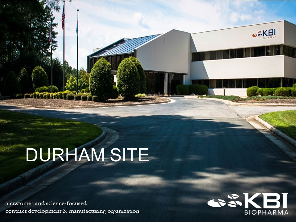 a customer and science-focused contract development & manufacturing organization DURHAM SITE