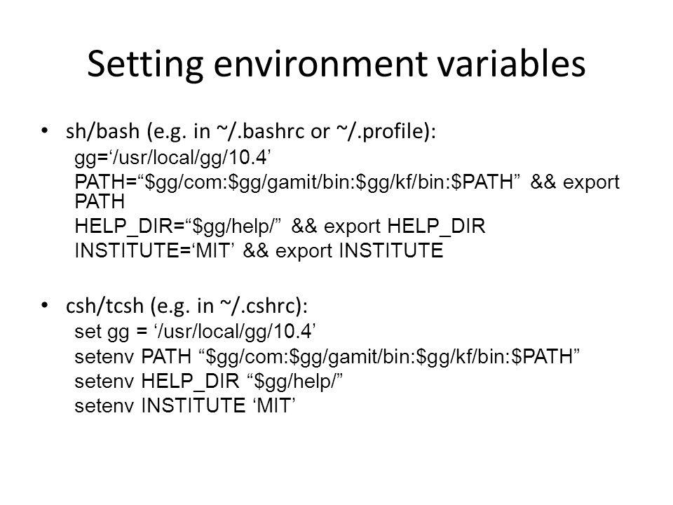 """Setting environment variables sh/bash (e.g. in ~/.bashrc or ~/.profile): gg='/usr/local/gg/10.4' PATH=""""$gg/com:$gg/gamit/bin:$gg/kf/bin:$PATH"""" && expo"""