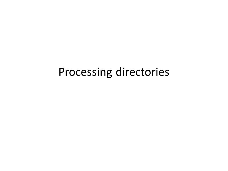 Processing directories