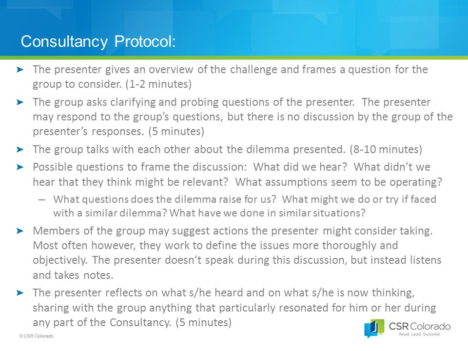 Consultancy Protocol: The presenter gives an overview of the challenge and frames a question for the group to consider.