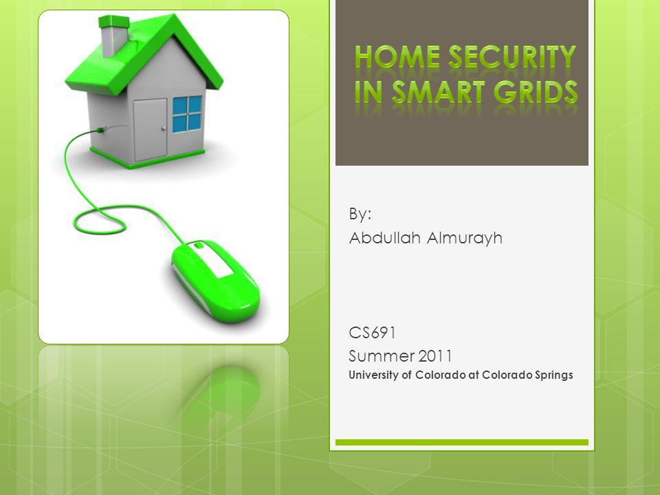 Multi-Tier Smart Grid Architecture 22 Almurayh/CS691/Home Security 7/27/2011