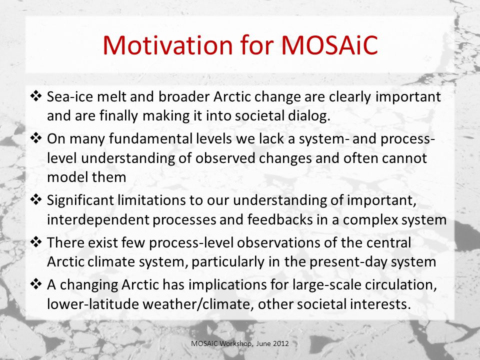 Motivation for MOSAiC  Sea-ice melt and broader Arctic change are clearly important and are finally making it into societal dialog.