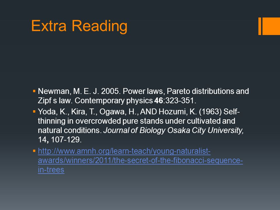 Extra Reading  Newman, M. E. J. 2005. Power laws, Pareto distributions and Zipf s law.
