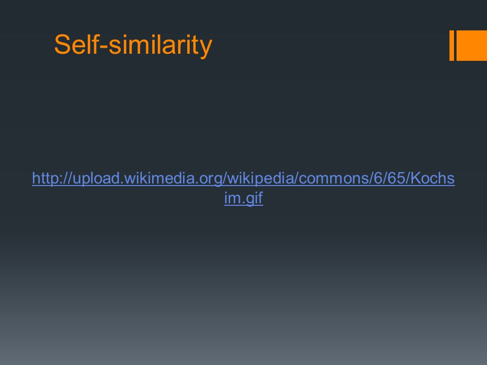 Self-similarity http://upload.wikimedia.org/wikipedia/commons/6/65/Kochs im.gif