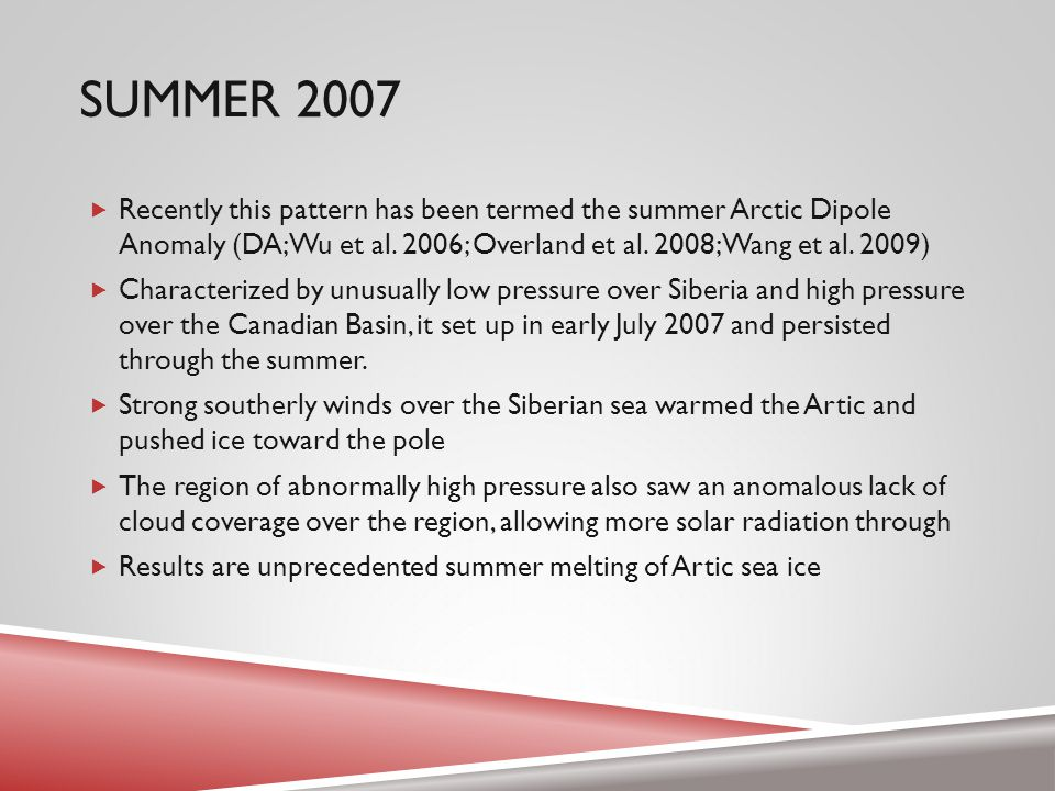 SUMMER 2007  Recently this pattern has been termed the summer Arctic Dipole Anomaly (DA; Wu et al.