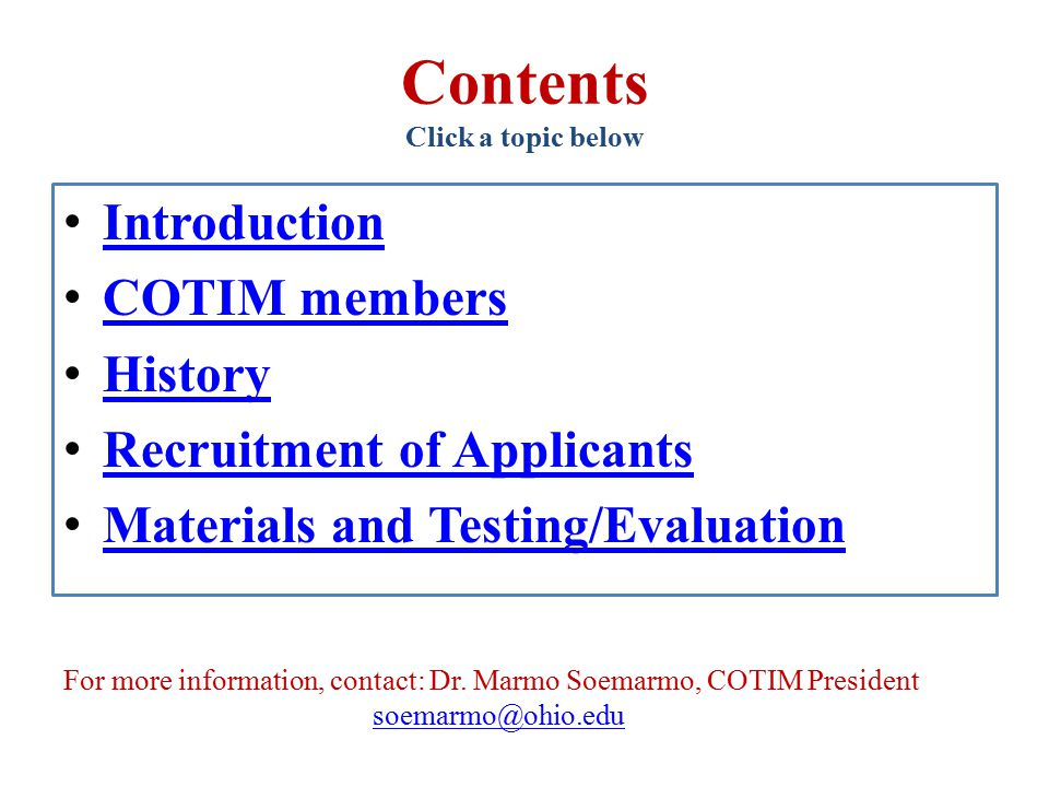 Contents Click a topic below Introduction COTIM members History Recruitment of Applicants Materials and Testing/Evaluation For more information, contact: Dr.
