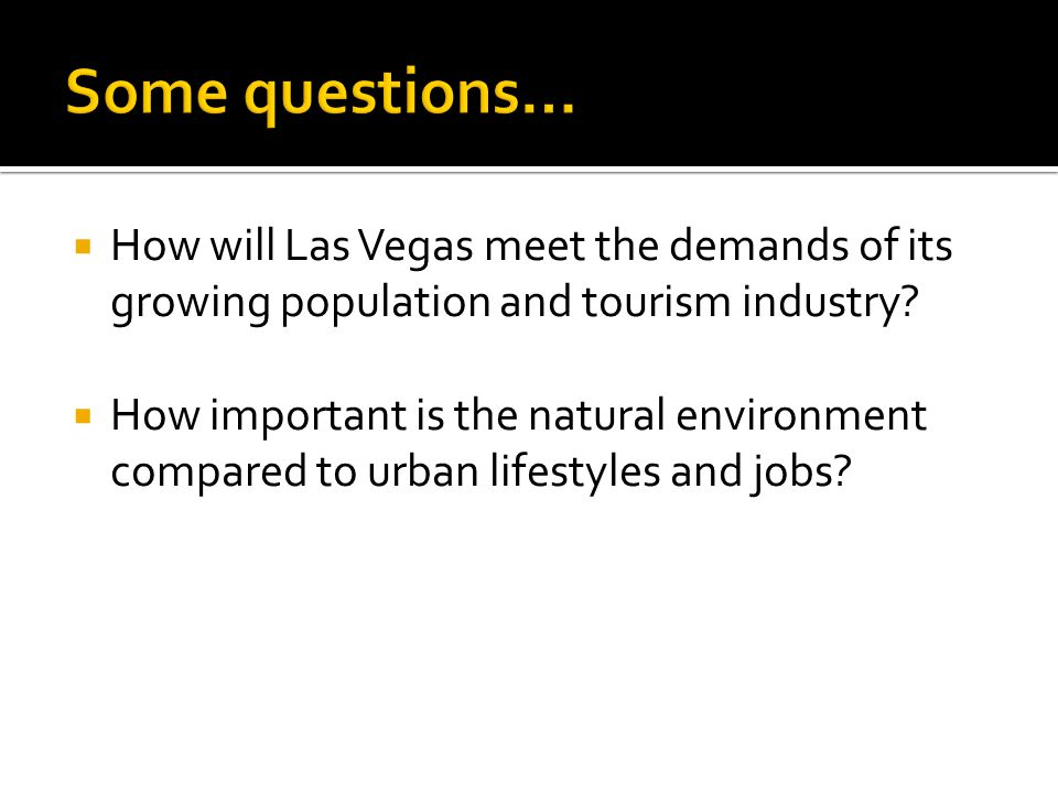 How will Las Vegas meet the demands of its growing population and tourism industry.