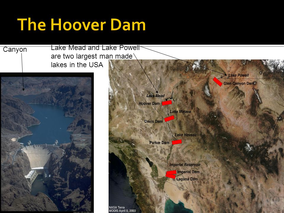 In Boulder Canyon Lake Mead and Lake Powell are two largest man made lakes in the USA