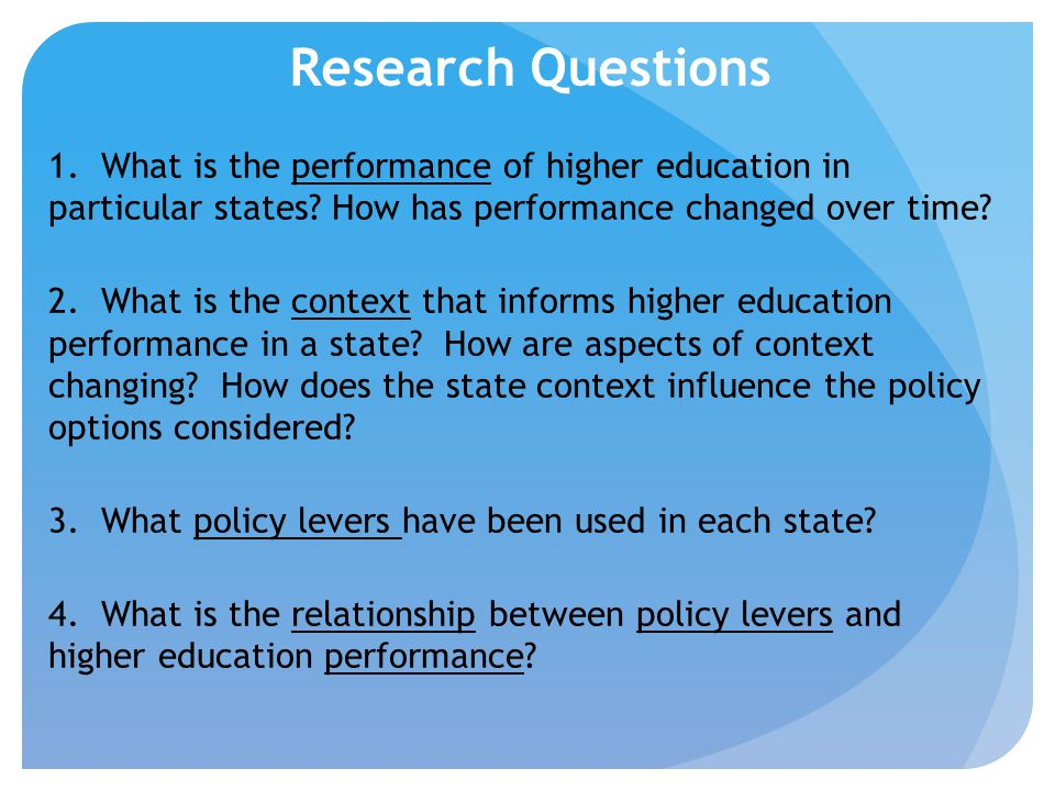 1. What is the performance of higher education in particular states? How has performance changed over time? 2. What is the context that informs higher