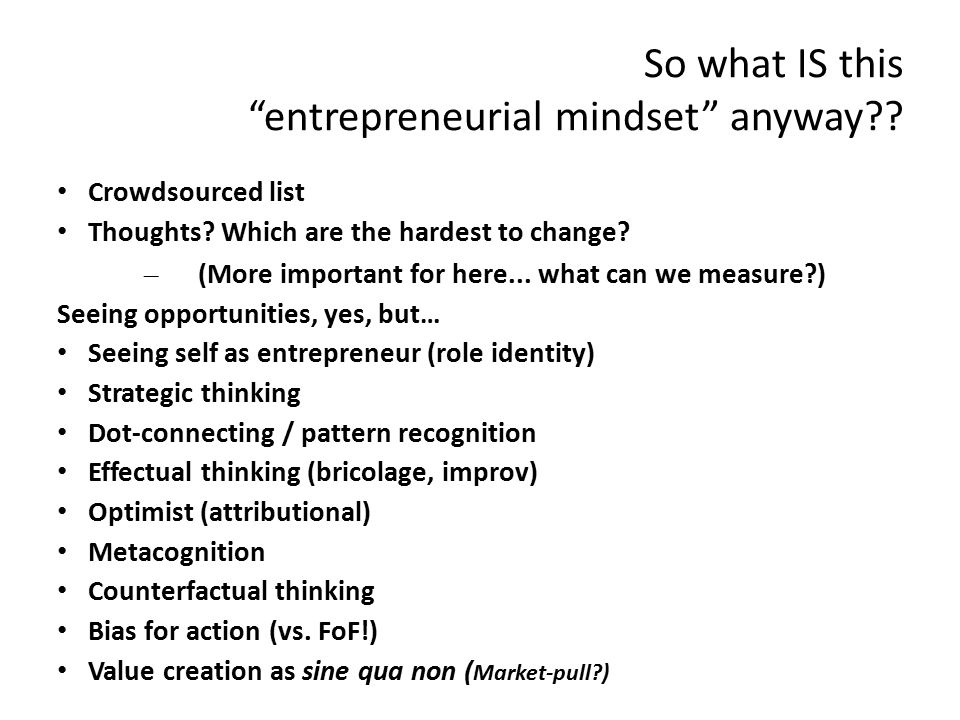 So what IS this entrepreneurial mindset anyway .