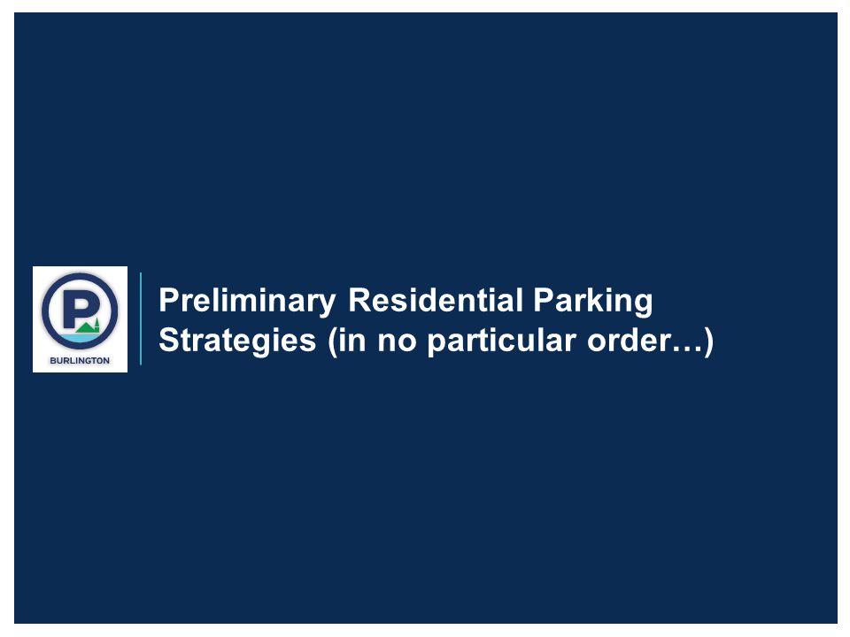 Preliminary Residential Parking Strategies (in no particular order…)