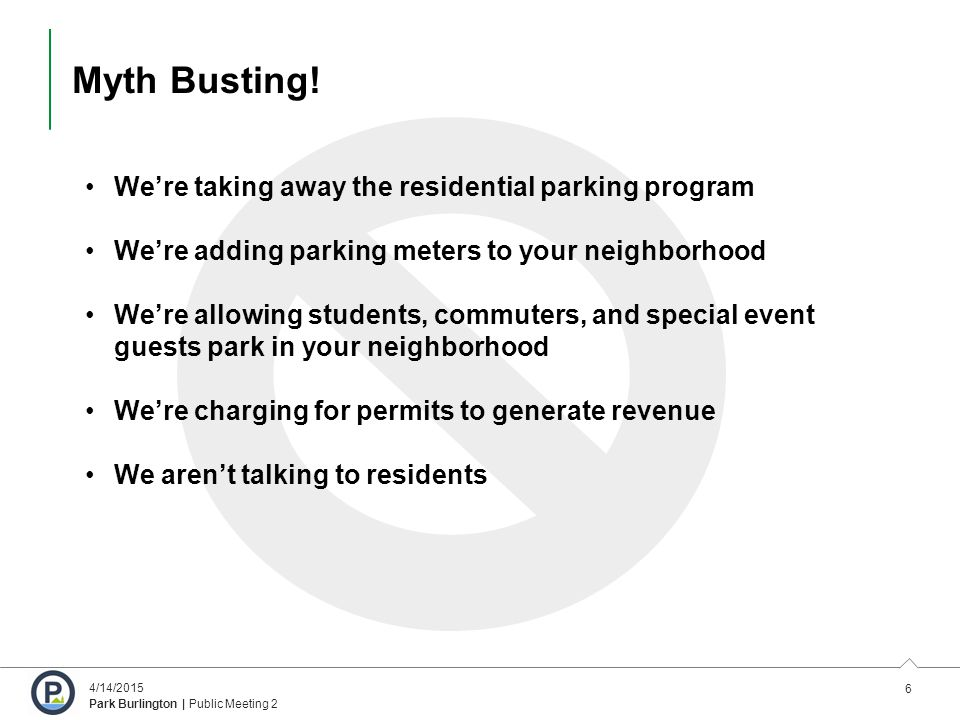 6 4/14/2015 Park Burlington | Public Meeting 2 Myth Busting.