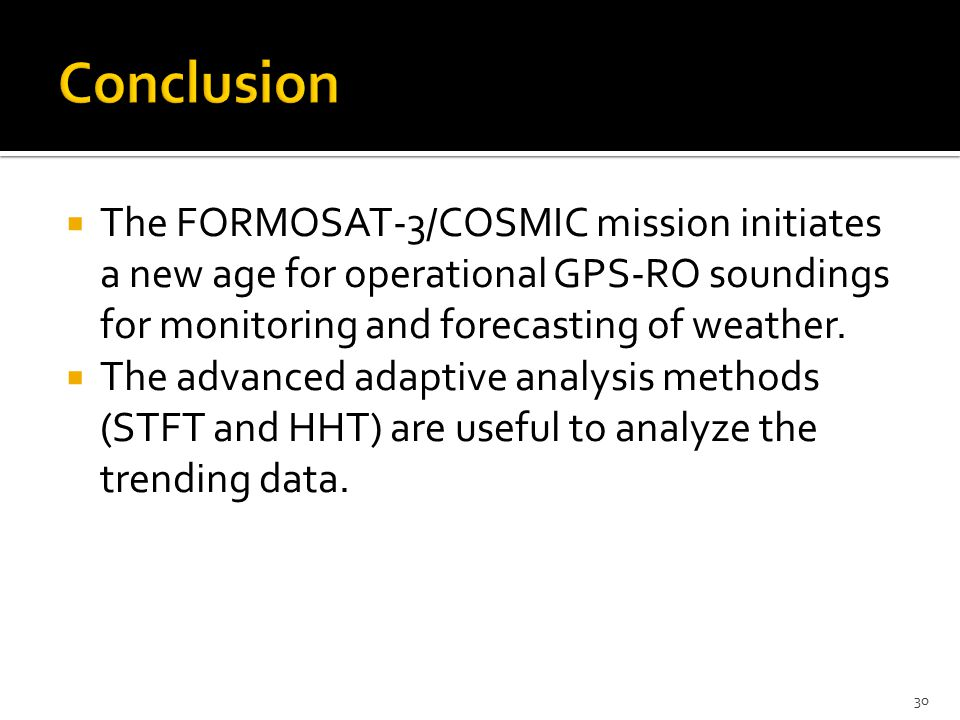 The FORMOSAT-3/COSMIC mission initiates a new age for operational GPS-RO soundings for monitoring and forecasting of weather.