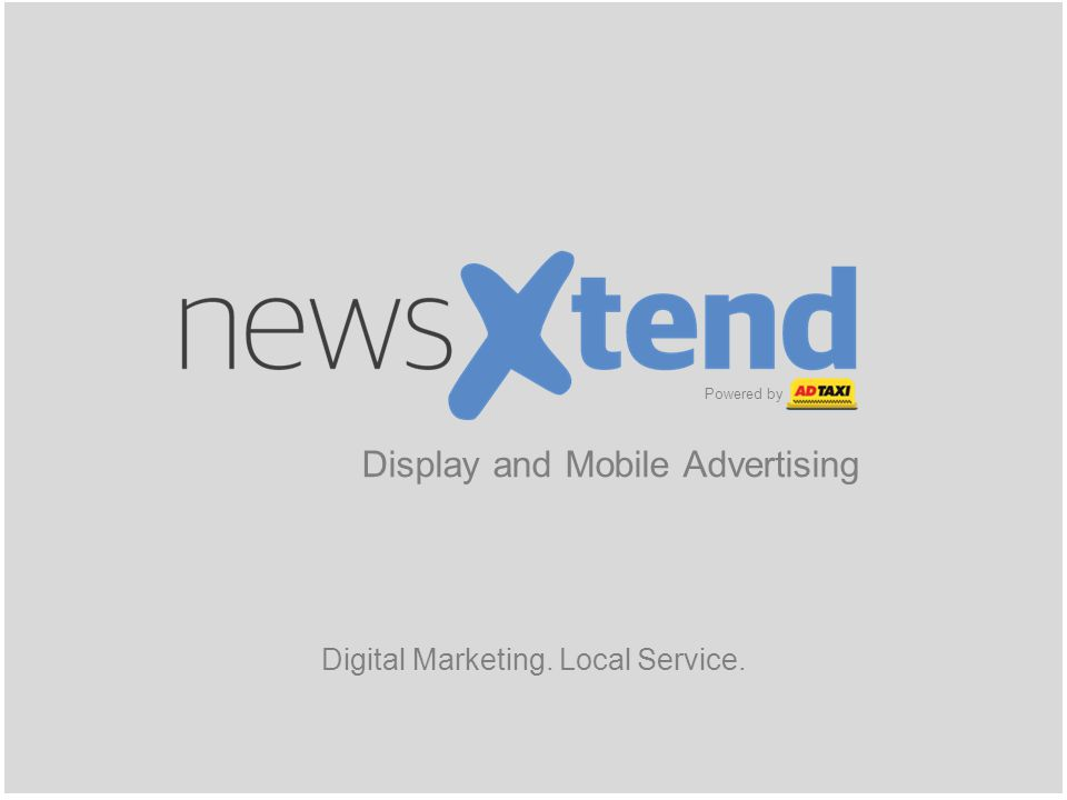Powered by Digital Marketing. Local Service. Powered by Display and Mobile Advertising