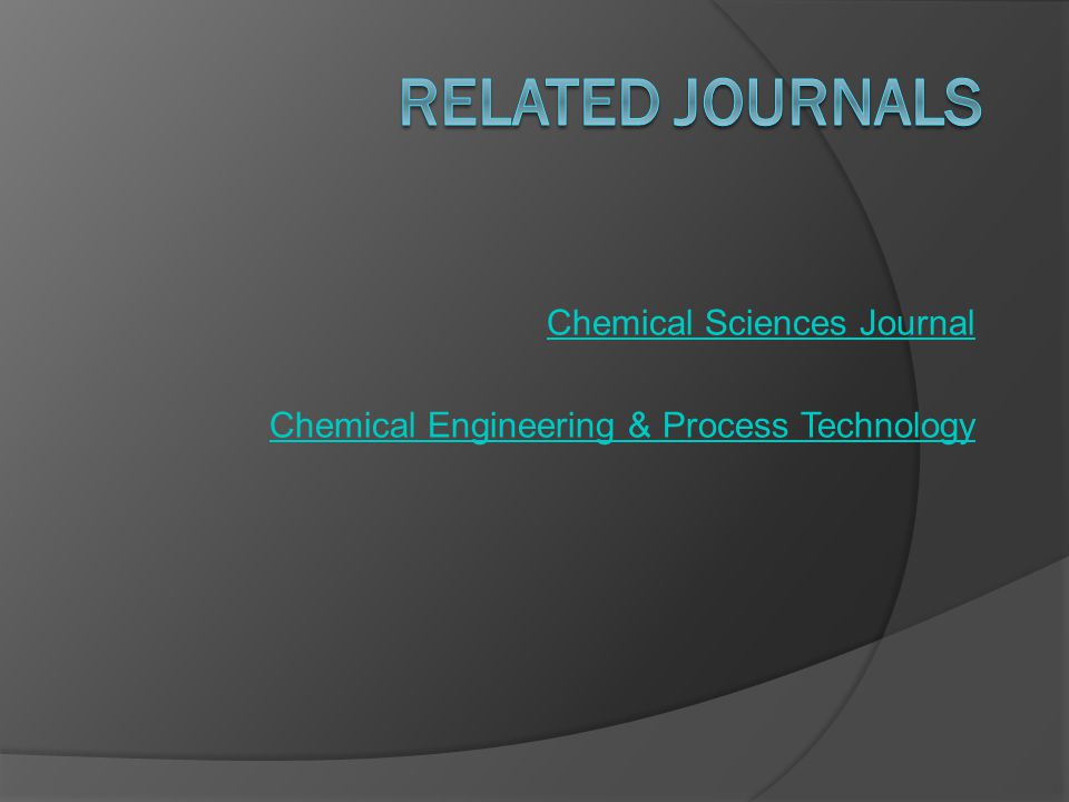 Chemical Sciences Journal Chemical Engineering & Process Technology