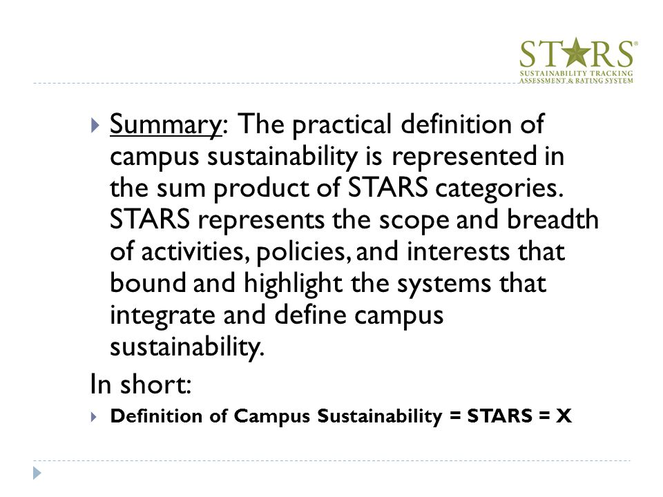 Summary: The practical definition of campus sustainability is represented in the sum product of STARS categories.