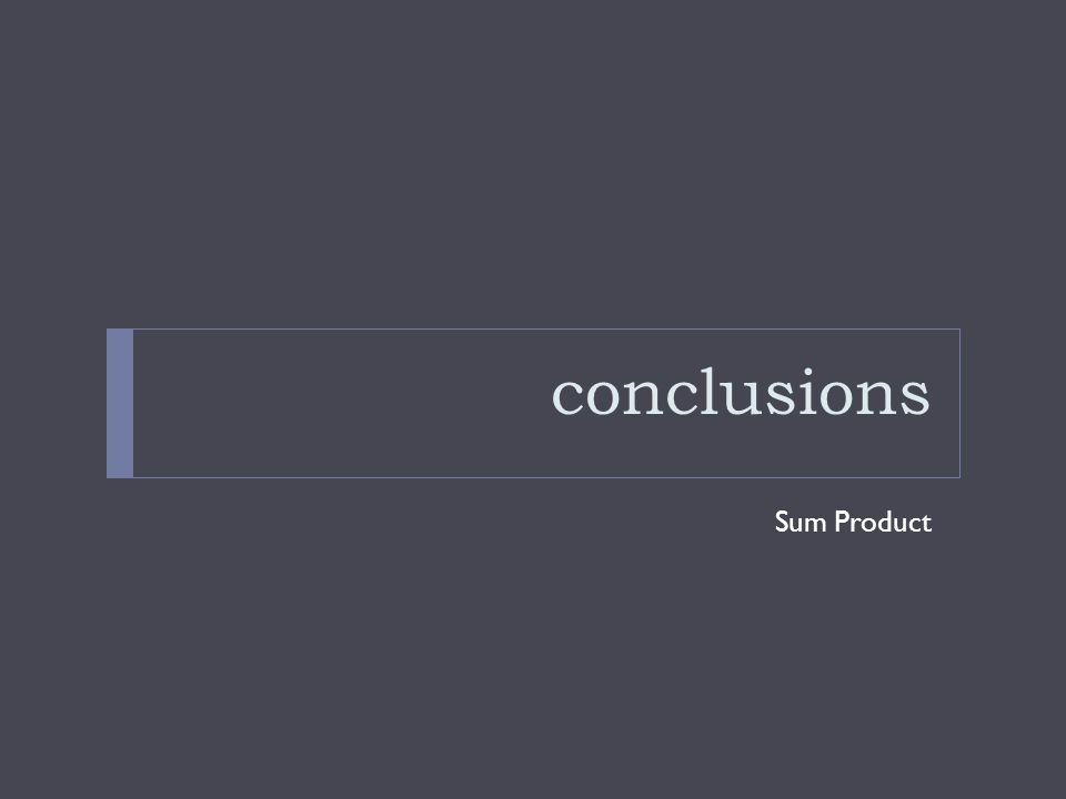 conclusions Sum Product