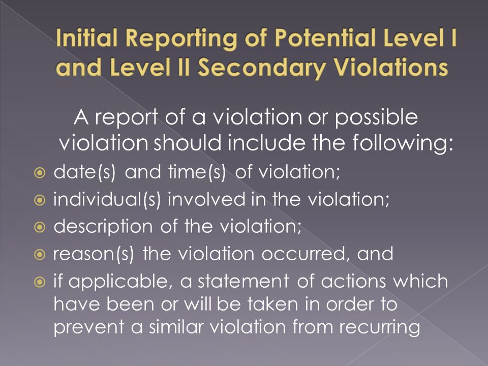 A report of a violation or possible violation can be made to the following:  if appropriate, the immediate supervisor of the person reporting;  the Associate Director of Athletics for Compliance ( Compliance Director );  the Director of Athletics, any Associate or Assistant Director of Athletics;  the Faculty Athletics Representative ( FAR );  the Chancellor;  the Office of University Counsel.