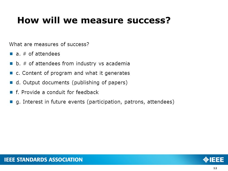 How will we measure success. What are measures of success.