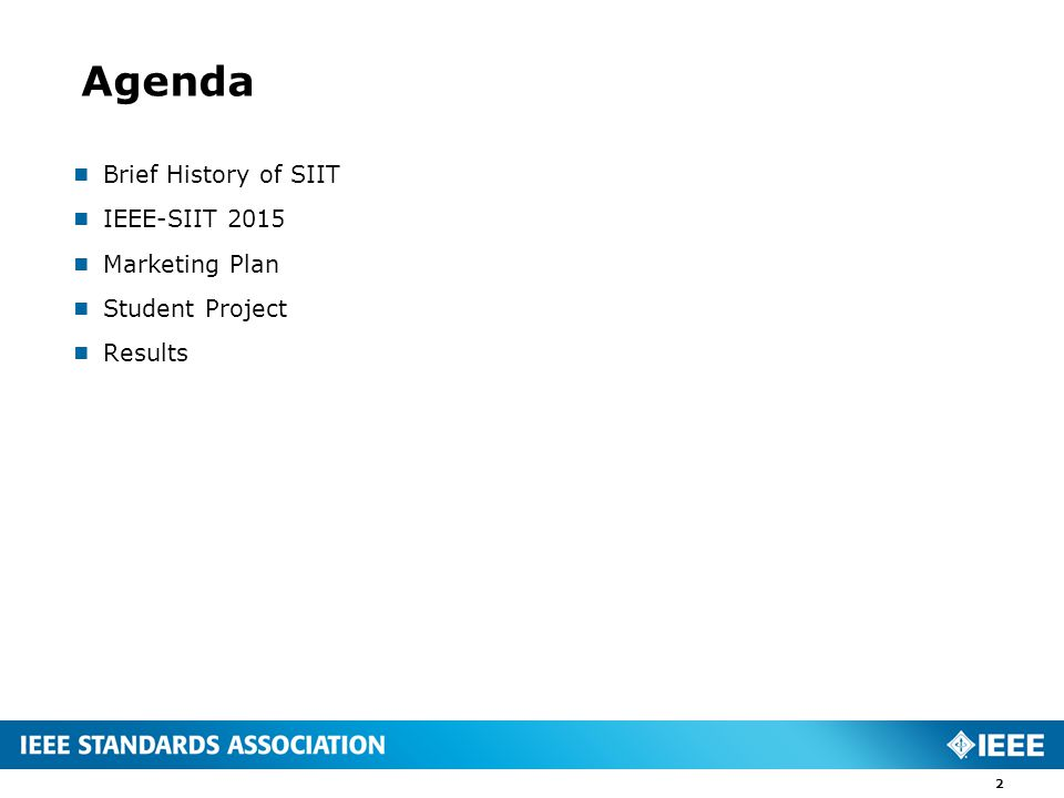 Agenda  Brief History of SIIT  IEEE-SIIT 2015  Marketing Plan  Student Project  Results 2