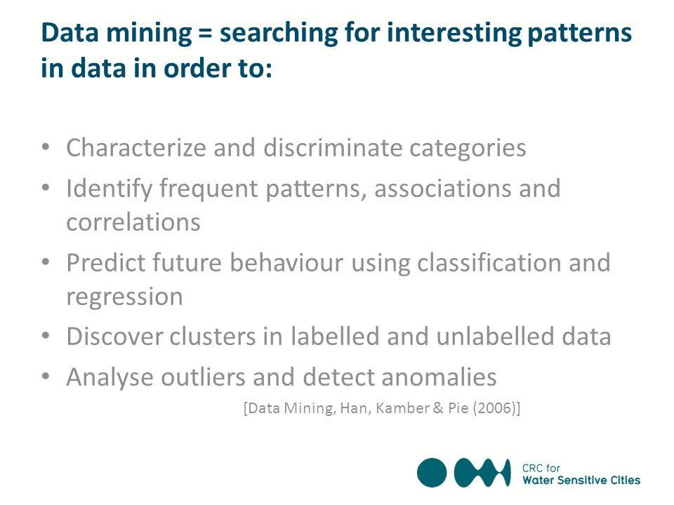 Data mining = searching for interesting patterns in data in order to: Characterize and discriminate categories Identify frequent patterns, association