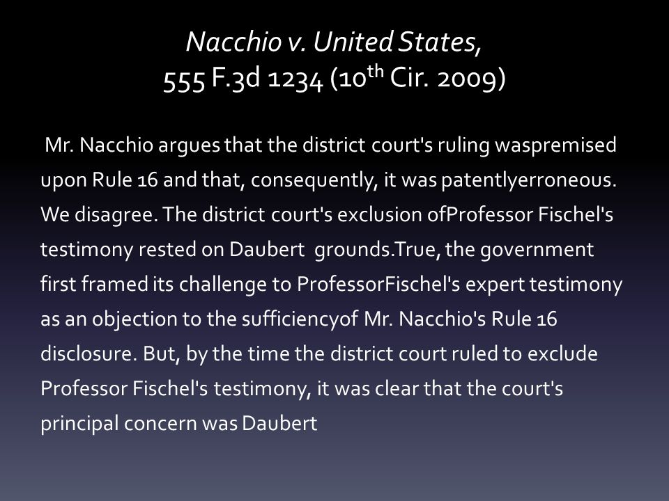 Nacchio v. United States, 555 F.3d 1234 (10 th Cir. 2009) Mr. Nacchio argues that the district court's ruling waspremised upon Rule 16 and that, conse