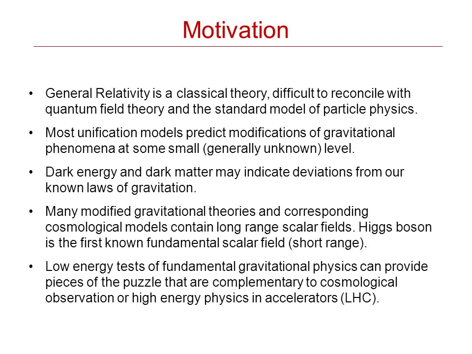 Astronomy & Cosmology (CMB, Planck, EUCLID, …) Low energy (LLR, lab-tests, ACES,  -scope, …) High energy (CERN-LHC, Fermilab, DESY, …) Scientific Context