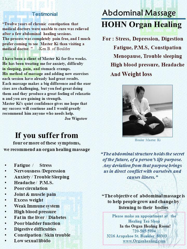 Please make an appointment at the Healing Tea Shop In the Organ Healing Room! 720-565-5994 3216 Arapahoe St. Boulder 80303 www.Organhealing.com Abdomi