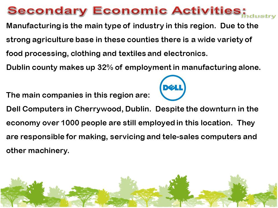Manufacturing is the main type of industry in this region.