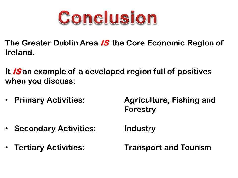 IS The Greater Dublin Area IS the Core Economic Region of Ireland.