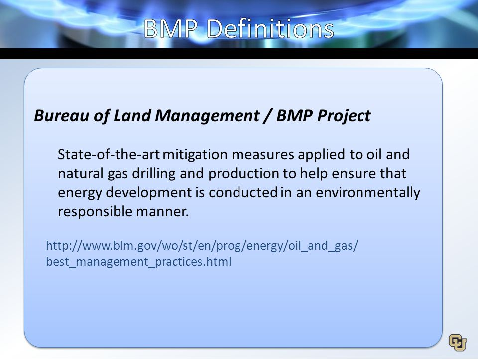 """ble manner."""" Bureau of Land Management / BMP Project State-of-the-art mitigation measures applied to oil and natural gas drilling and production to he"""
