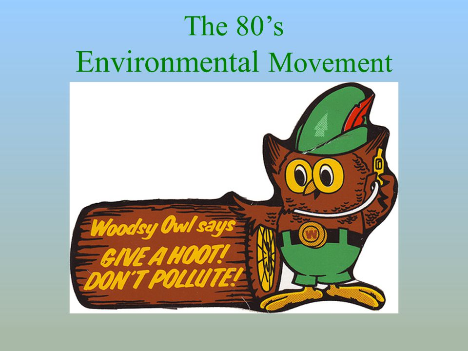 The 90's Environmental Movement