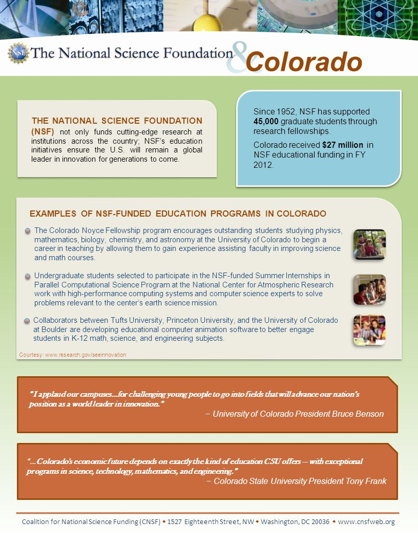 Colorado The Colorado Noyce Fellowship program encourages outstanding students studying physics, mathematics, biology, chemistry, and astronomy at the