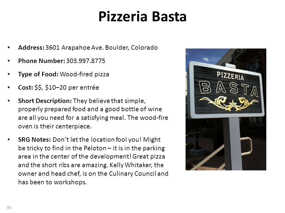 Pizzeria Basta Address: 3601 Arapahoe Ave.