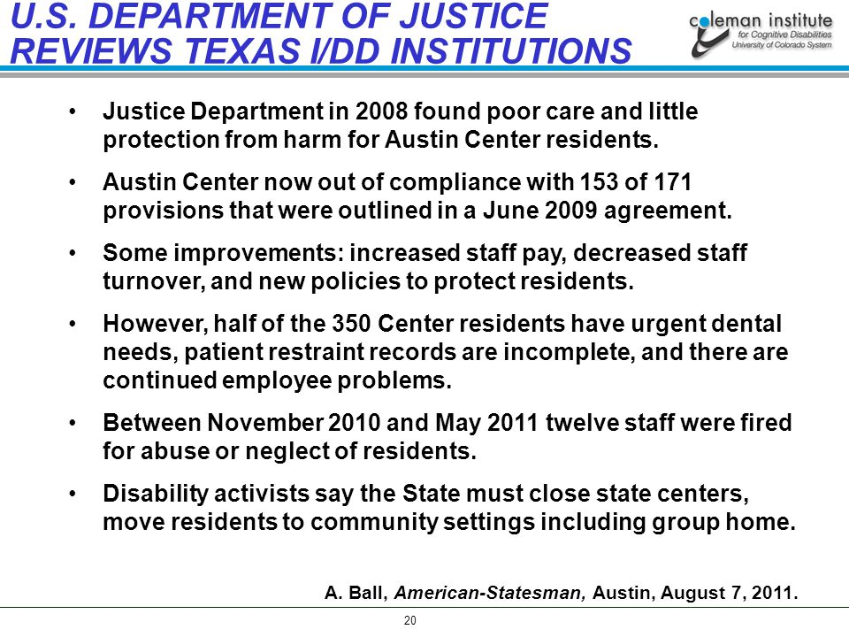 20 Justice Department in 2008 found poor care and little protection from harm for Austin Center residents.