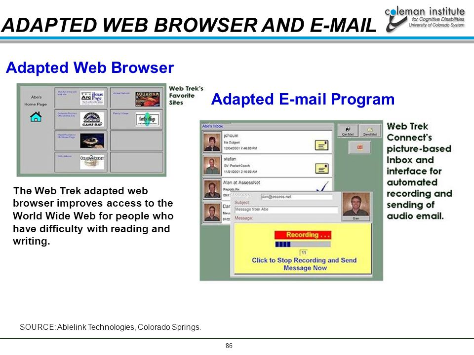 86 Adapted Web Browser The Web Trek adapted web browser improves access to the World Wide Web for people who have difficulty with reading and writing.