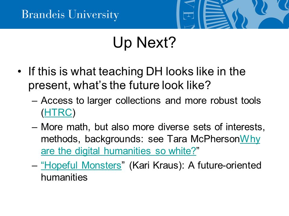 Up Next. If this is what teaching DH looks like in the present, what's the future look like.
