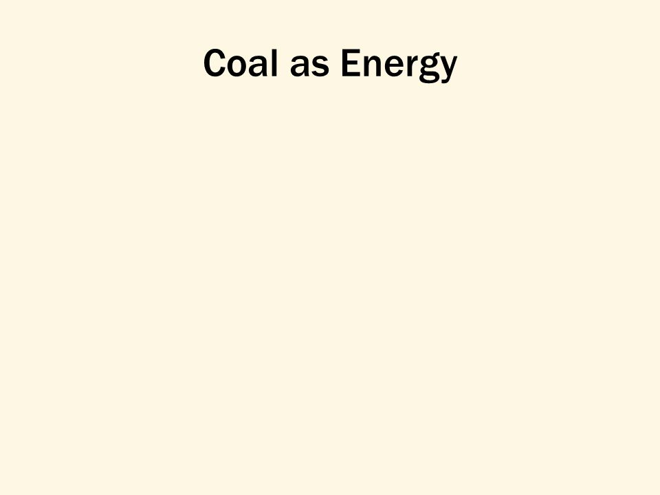 Coal as Energy