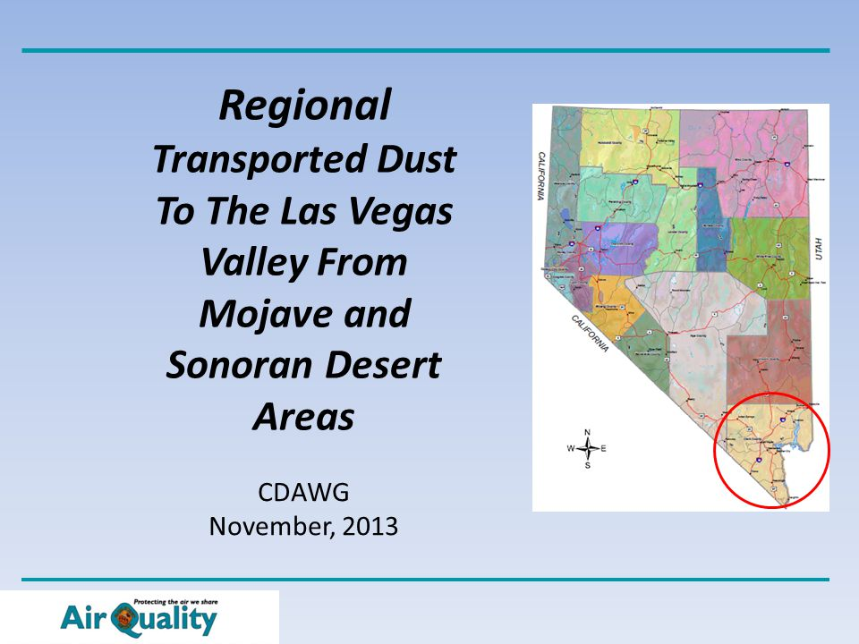 Regional Transported Dust To The Las Vegas Valley From Mojave and Sonoran Desert Areas CDAWG November, 2013